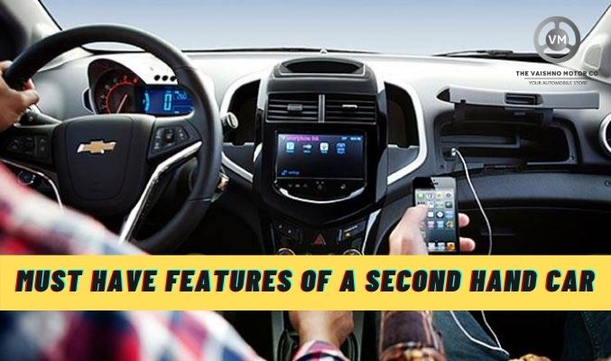 Must Have Features of a Second Hand Car