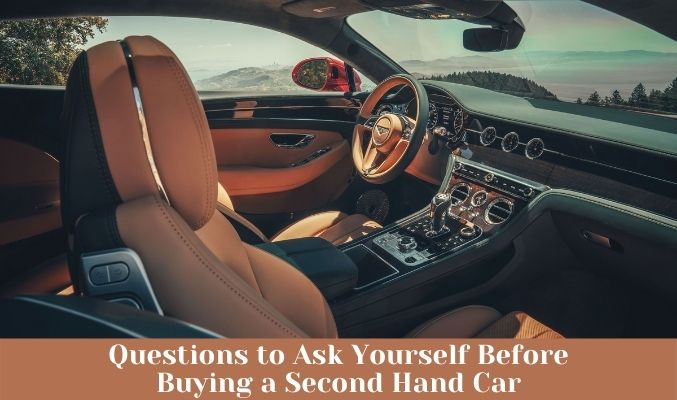 Questions to Ask Yourself Before Buying a Second Hand Car