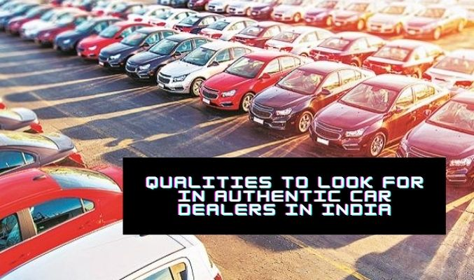 Qualities to Look for in Authentic Car Dealers in India