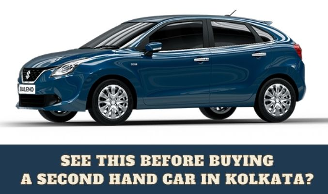 See This Before Buying a Second Hand Car in Kolkata?