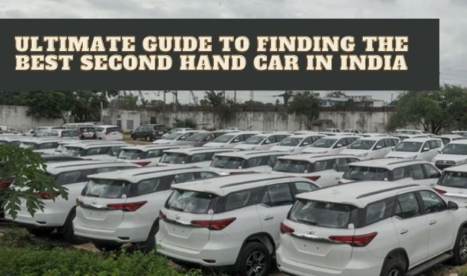 Ultimate Guide to Finding the Best Second Hand Car in India