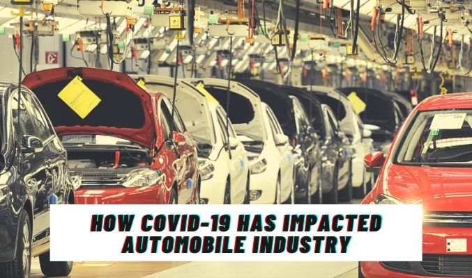 How Covid-19 Has Impacted Automobile Industry