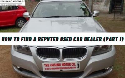 How to Find a Reputed Used Car Dealer (Part I)