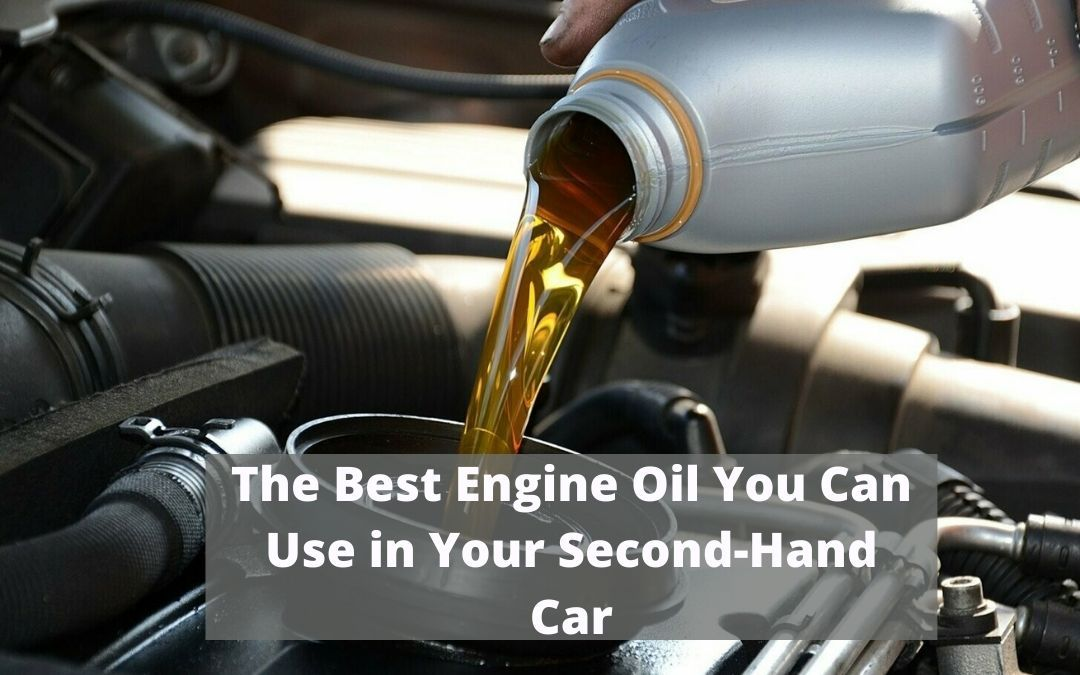 Best Engine Oil You Can Use in Your Second-Hand Car